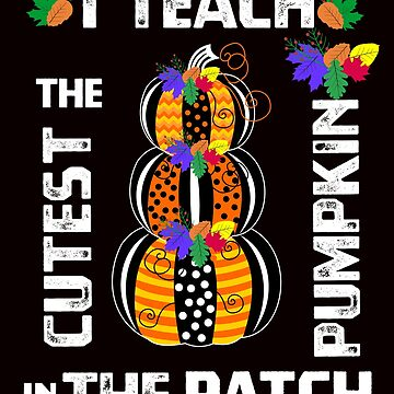 I Teach the Cutest Pumpkin in the Patch Halloween Shirt Kids by Tetete