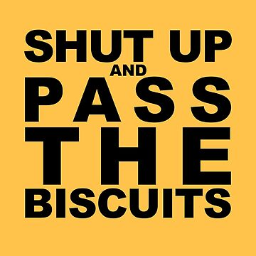 Funny Thanksgiving Shut Up and Pass the Biscuits T-Shirt by HollyPrice