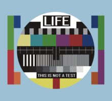 LIFE - This is not a test