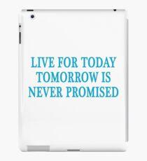 Für heute leben ist morgen nie versprochen iPad-Hülle & Klebefolie