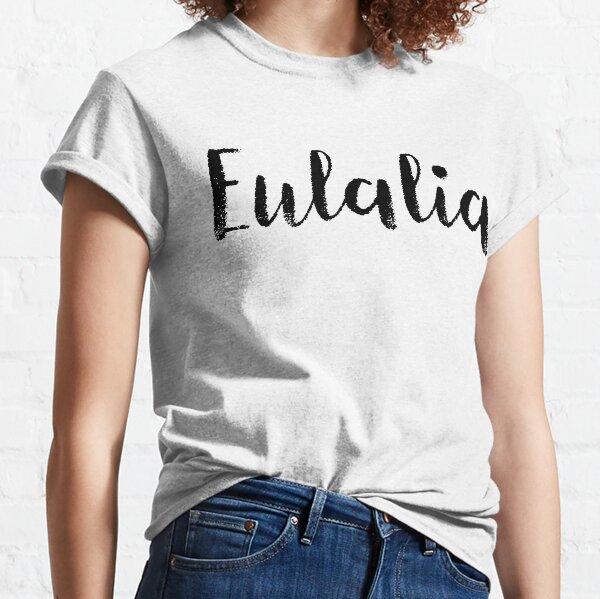 Eulalia - Custom Girl Name Gifts Classic T-Shirt