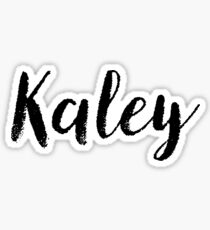 Kaley - Cute Names For Girls Stickers & Shirts Sticker