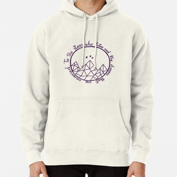 ACOTAR - to the stars who listen  Pullover Hoodie