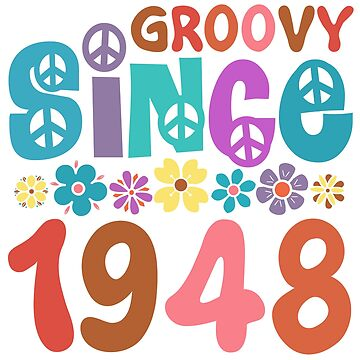 Groovy Since 1948 by thepixelgarden