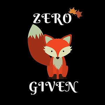 Zero Fox Given by MeCocky