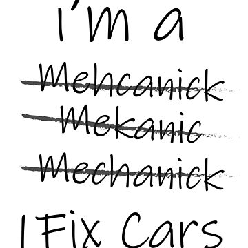 I'm a mechanic i fix cars funny shirts designed by wearyourpassion  by domraf