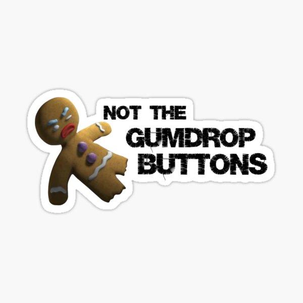 Not the Gumdrop Buttons - Shrek Gingy (Remake!) Sticker