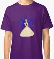 All Hail Queen Historia Classic T-Shirt
