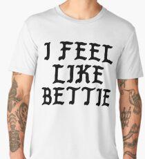 I Feel Like Bettie - Funny PABLO Parody Name Sticker Men's Premium T-Shirt