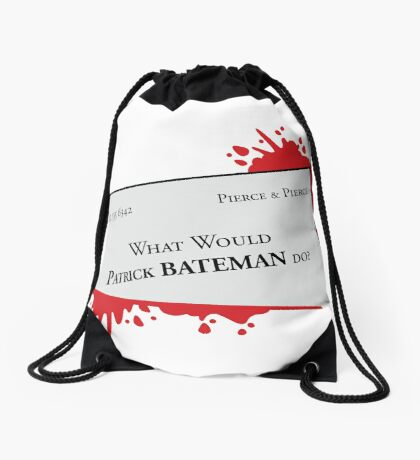 What would Patrick Bateman do? Drawstring Bag