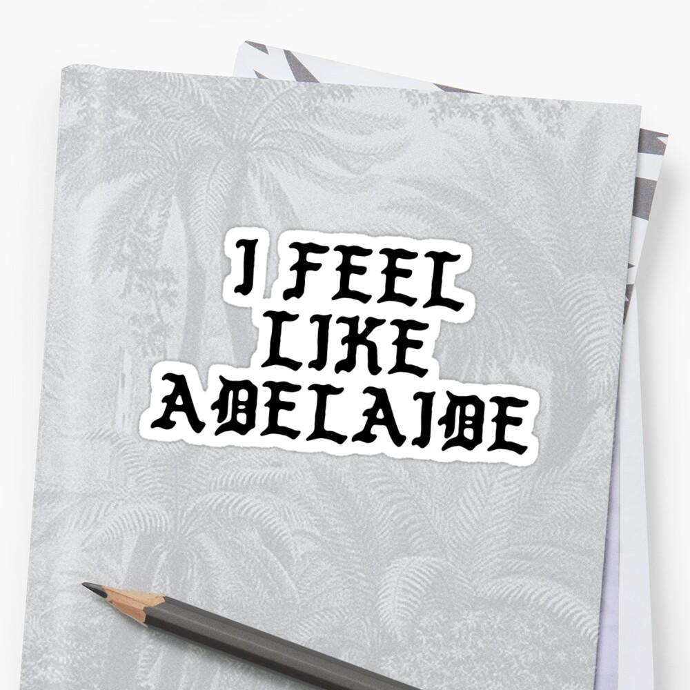 I Feel Like Adelaide - Funny PABLO Parody Name Sticker Sticker Front