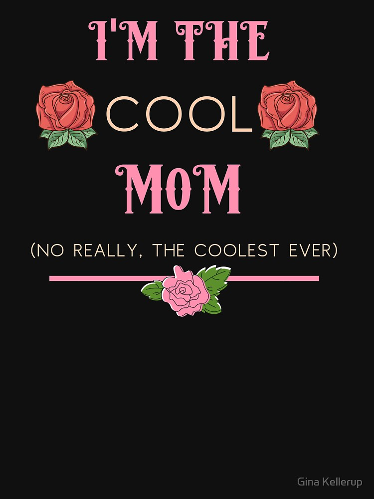 Mother I'm the Cool Mom by KanigMarketplac