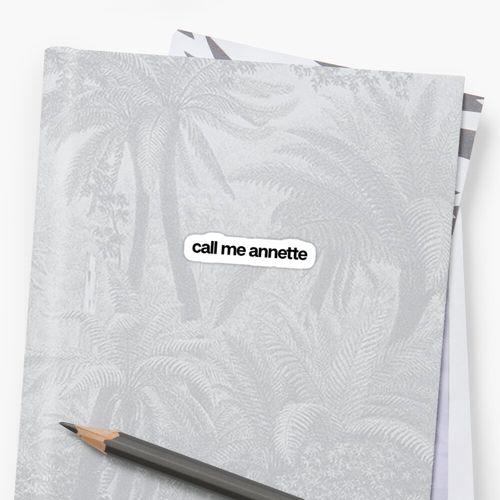 Call Me Annette - Cool Custom Stickers Shirt by kozjihqa
