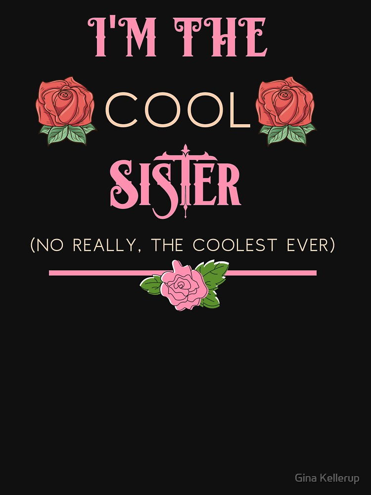 Family Sisters I'm the Cool Sister Fun Sibling Gift Idea by KanigMarketplac
