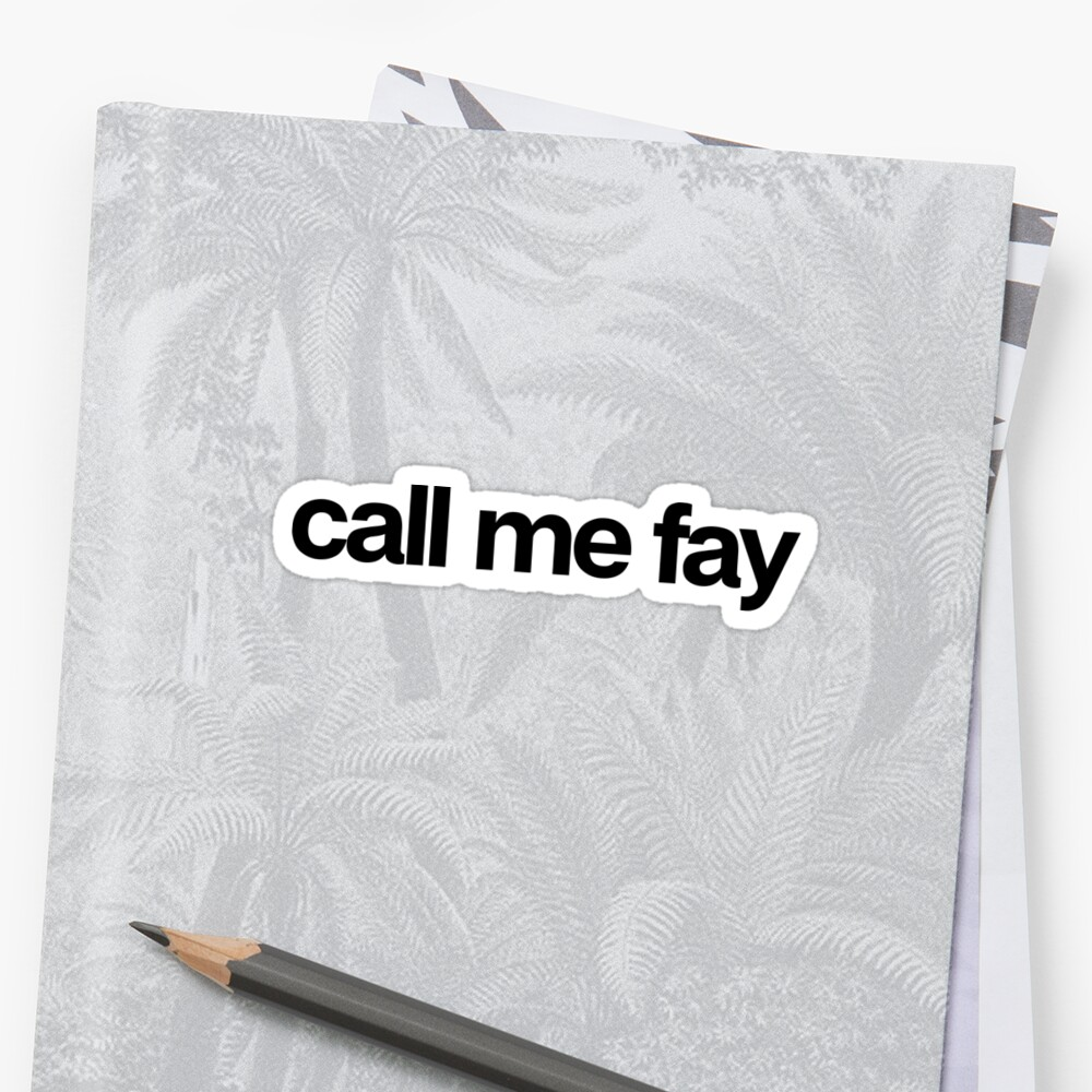 Call Me Fay - Cool Custom Stickers Shirt by kozjihqa