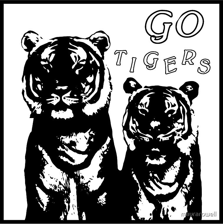 go tigers!!! by maurarowell