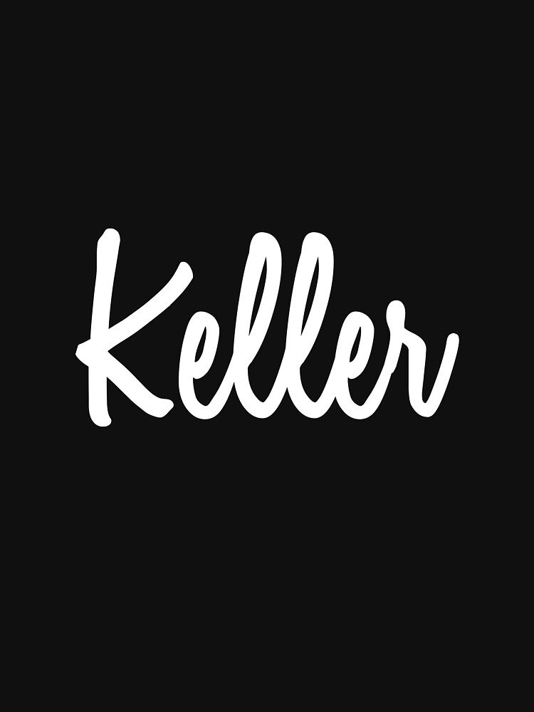 Hey Keller buy this now by namesonclothes