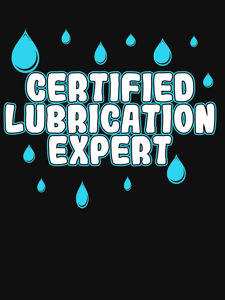 Awesome Expert Tshirt Design Certified lubrication expert by Customdesign200