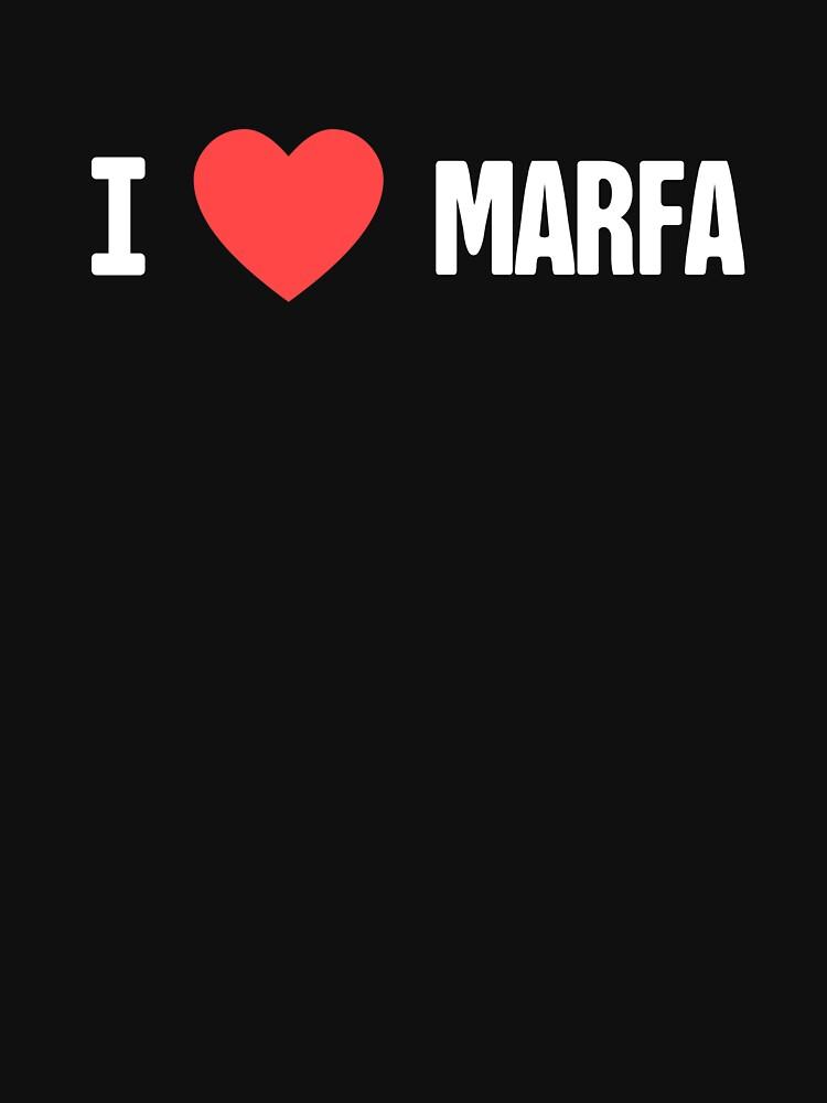 I Love Marfa Texas - Texan Gift by EMDdesign