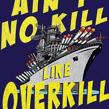 Ain't No Kill Like Overkill by 461VCC