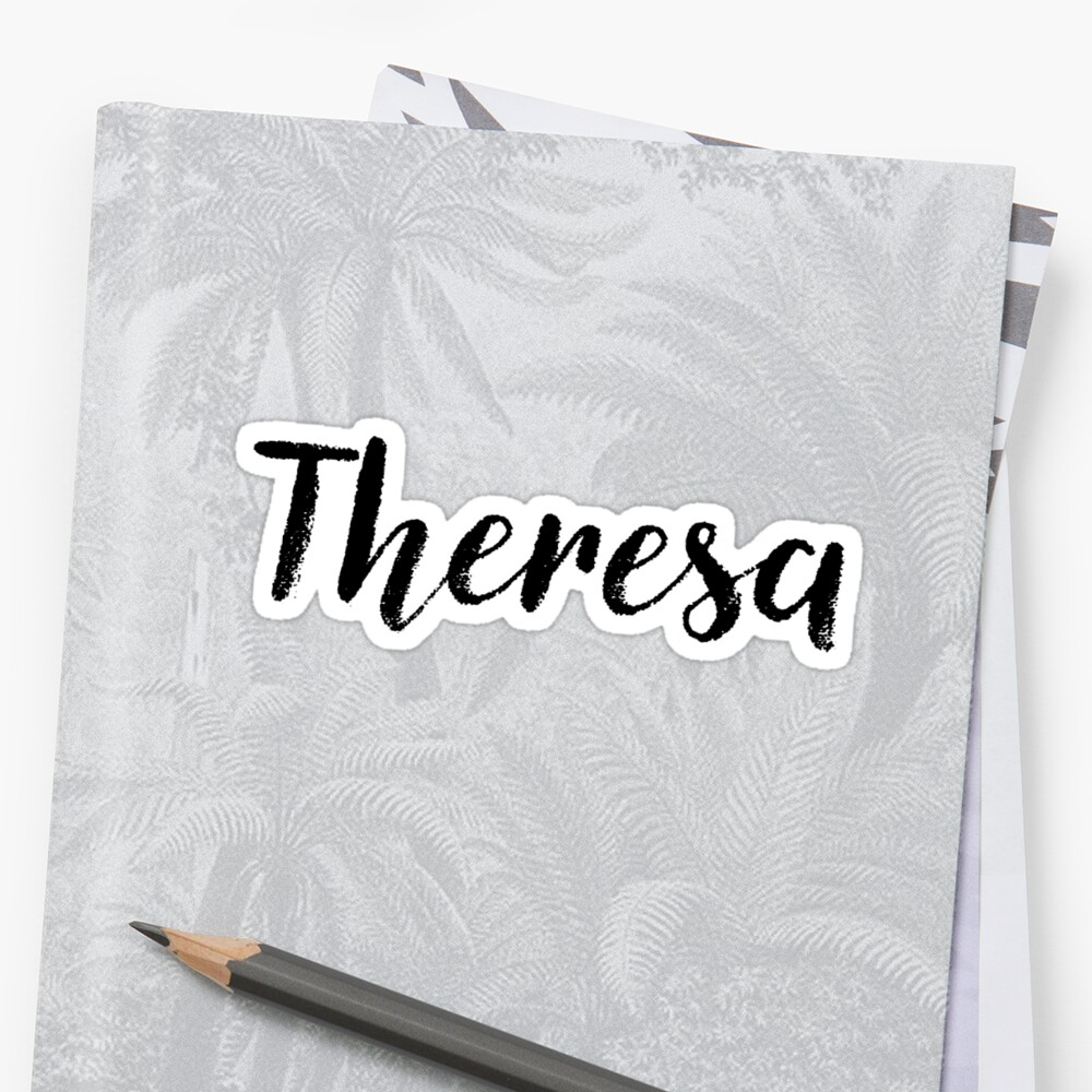 Theresa - Girl Names For Wives Daughters Stickers Tees by klonetx