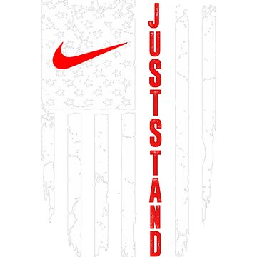 Just Stand American Flag TShirt by cicity458
