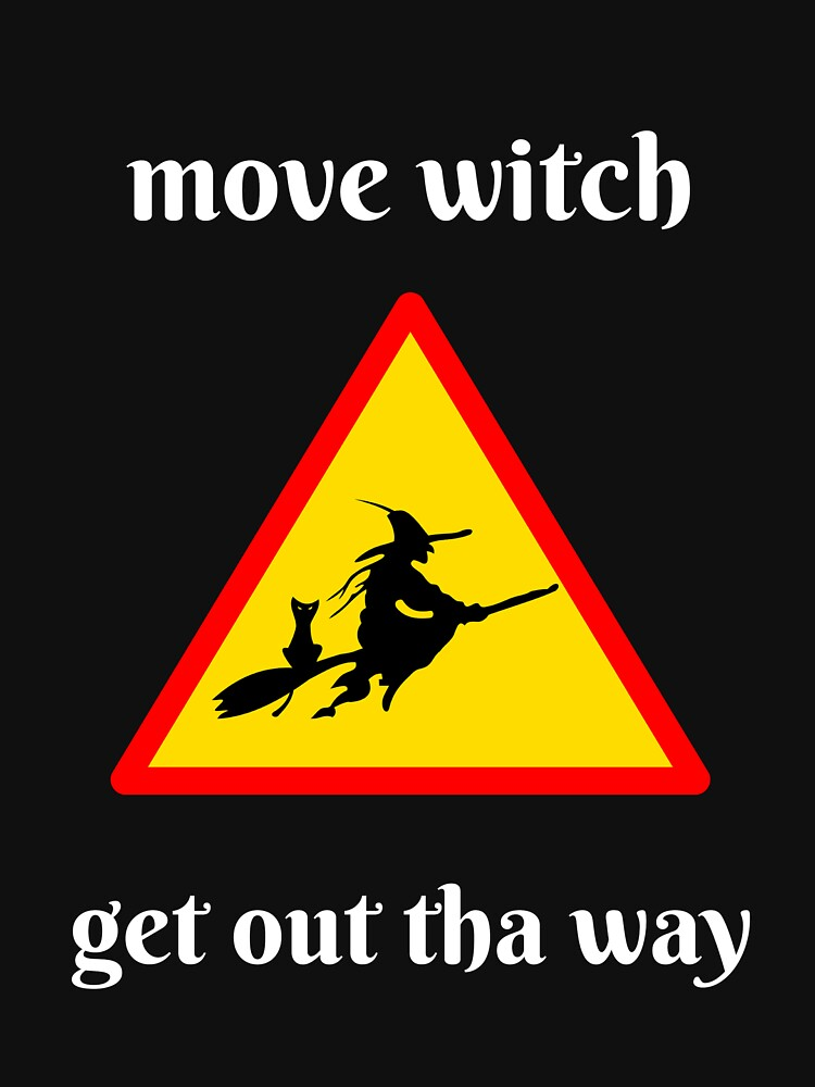 Move witch by SlizzahShirts