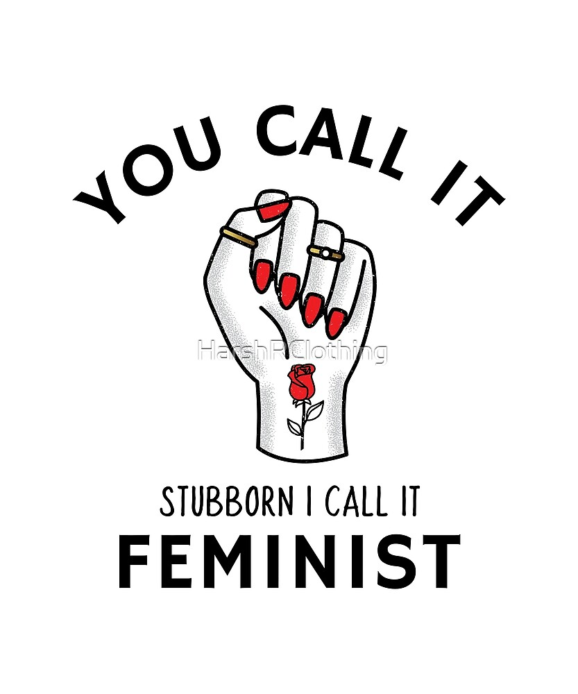 You call it feminist by HarshRClothing