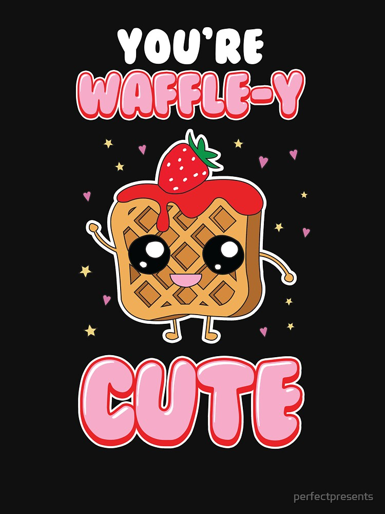 You're Waffle-y Cute Breakfast Waffle Pun by perfectpresents