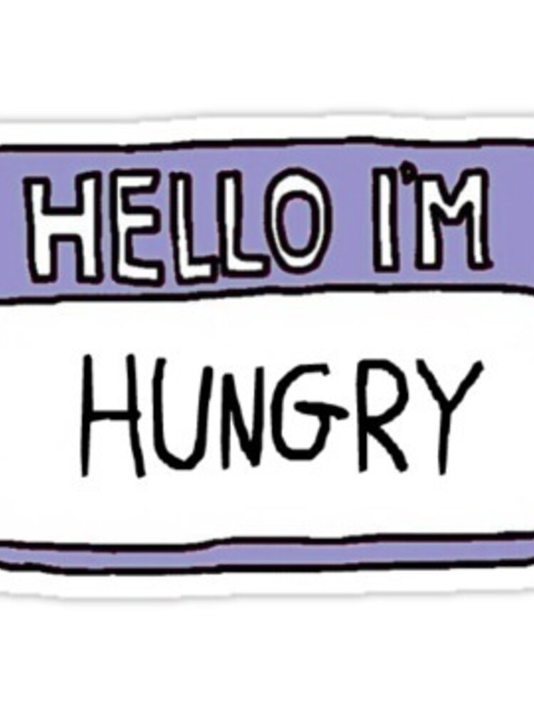 Hello I'm hungry by mamachristmas1