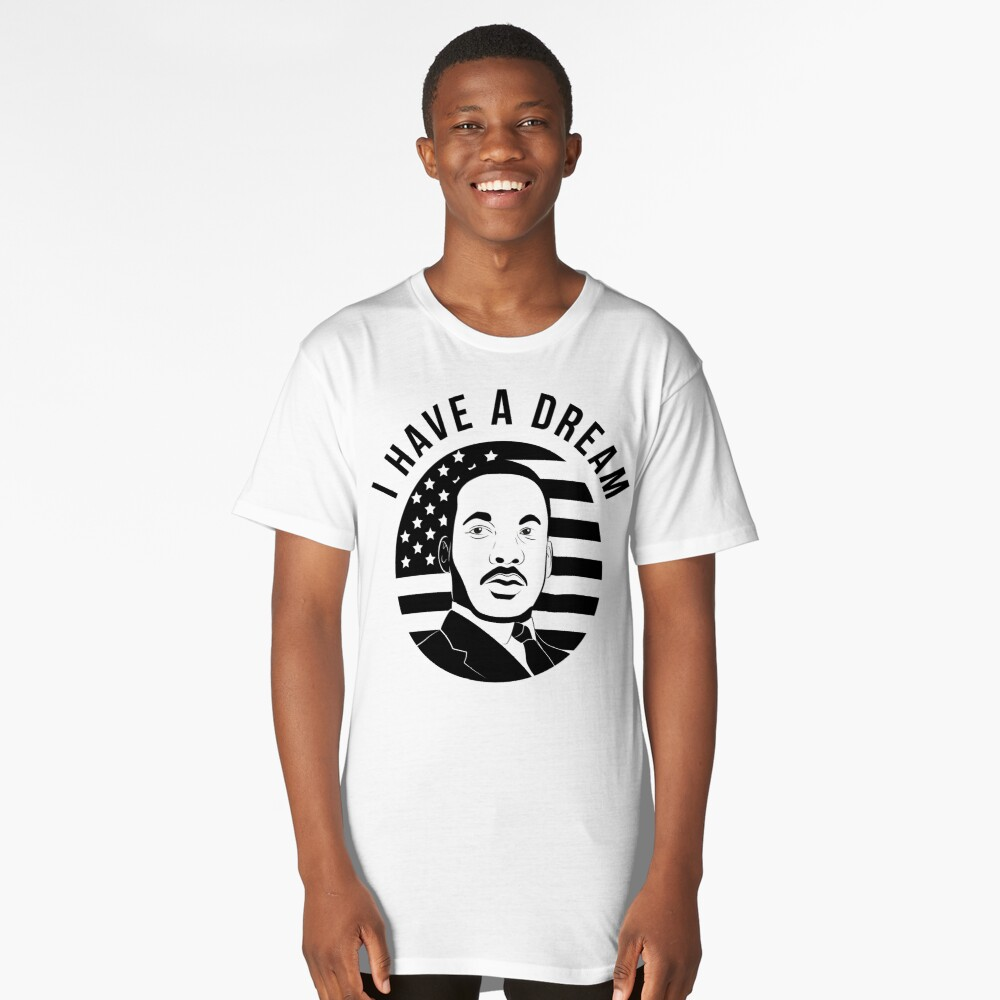 I Have a Dream Long T-Shirt Front