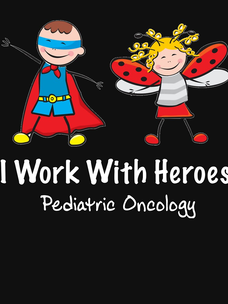 Pediatric Oncologist Shirt - Pediatric Oncologist Gifts - I Work With Heroes by Galvanized