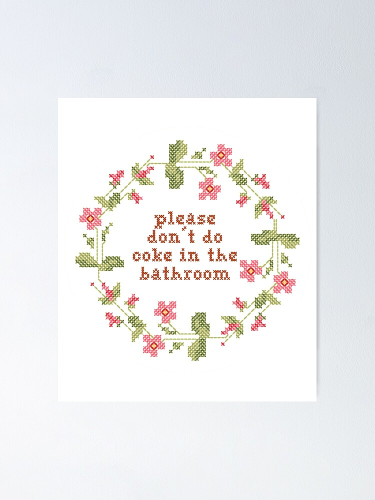 Please Don T Do Coke In The Bathroom Cross Stitch Poster By Electricgal Redbubble