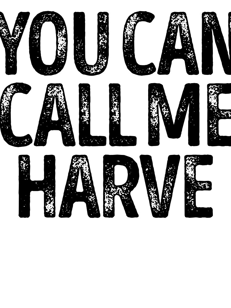 You Can Call Me Harve - Custom Merch Apparel For Kids by kobiwabx