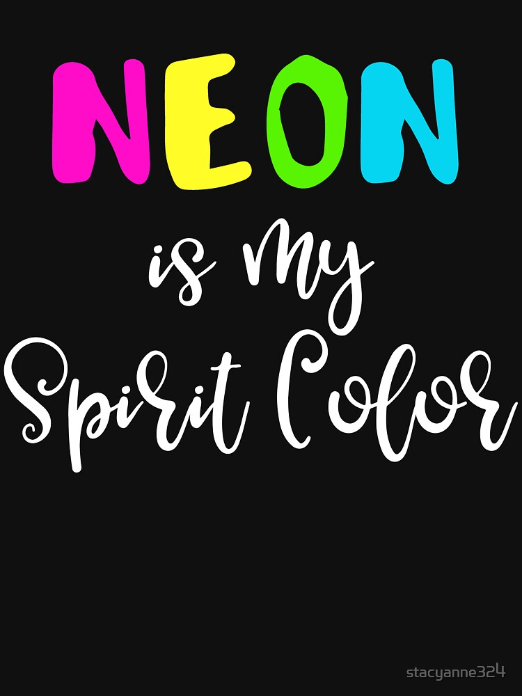 Neon is My Spirit Animal by stacyanne324