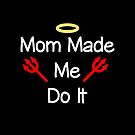 Mom Made Me Do It Angel-Devil Dark Color by TinyStarAmerica