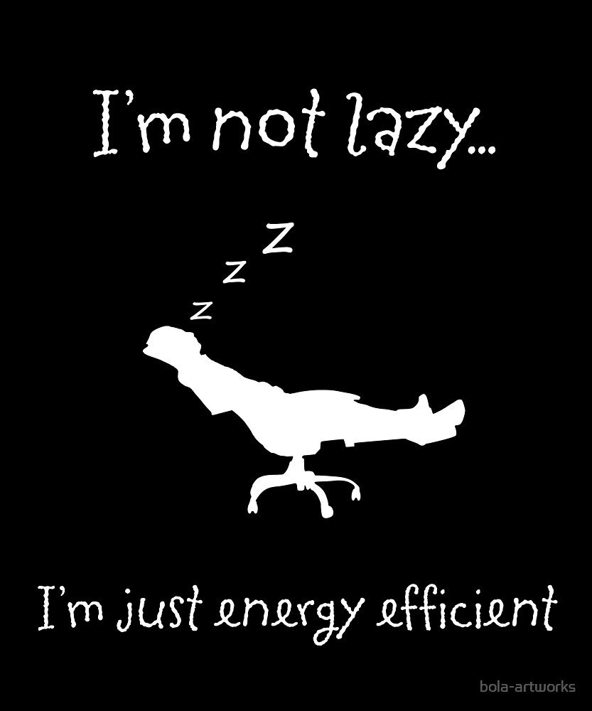 Lazy is Efficient! by bola-artworks