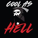 COOL AS HELL - Reaper by ATICAH