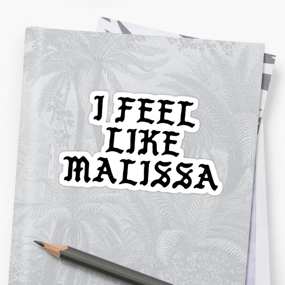 I FEEL LIKE Malissa - Cool Pablo Hipster Name Sticker by uvijalefx