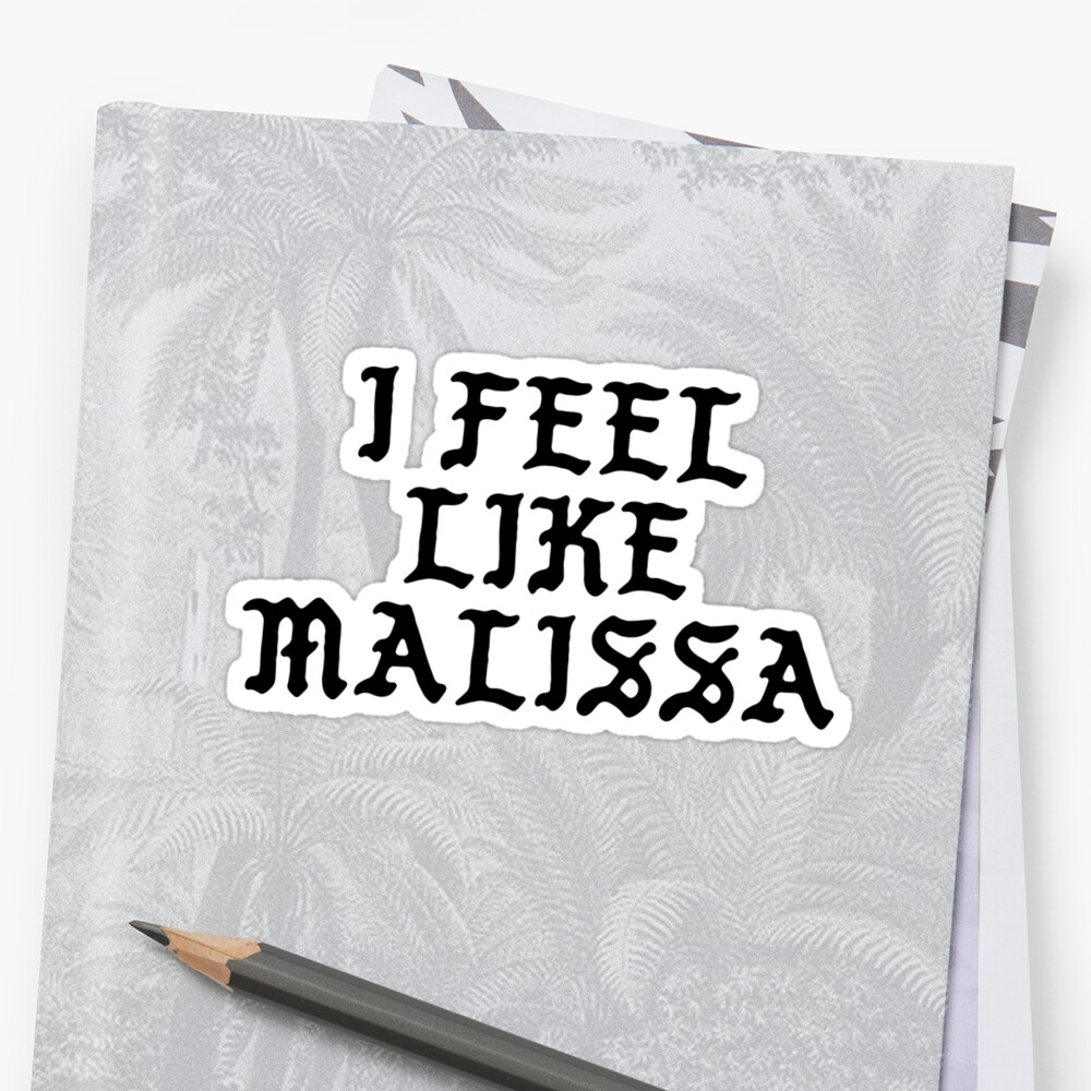 I FEEL LIKE Malissa - Cool Pablo Hipster Name Sticker Sticker Front