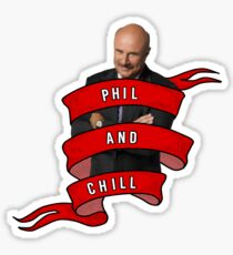 Phil and Chill Sticker