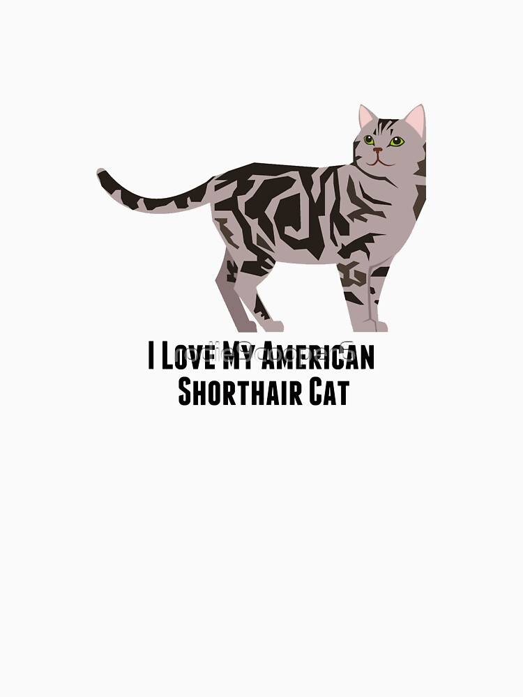 I Love My American  Shorthair Cat by rodie9cooper6