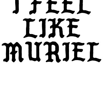 I Feel Like Muriel - Funny PABLO Parody Name Sticker by audesna