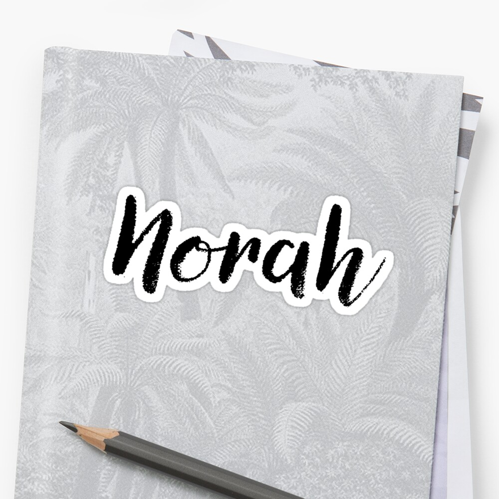 Norah - Cute Names For Girls Stickers & Shirts by soapnlardvx