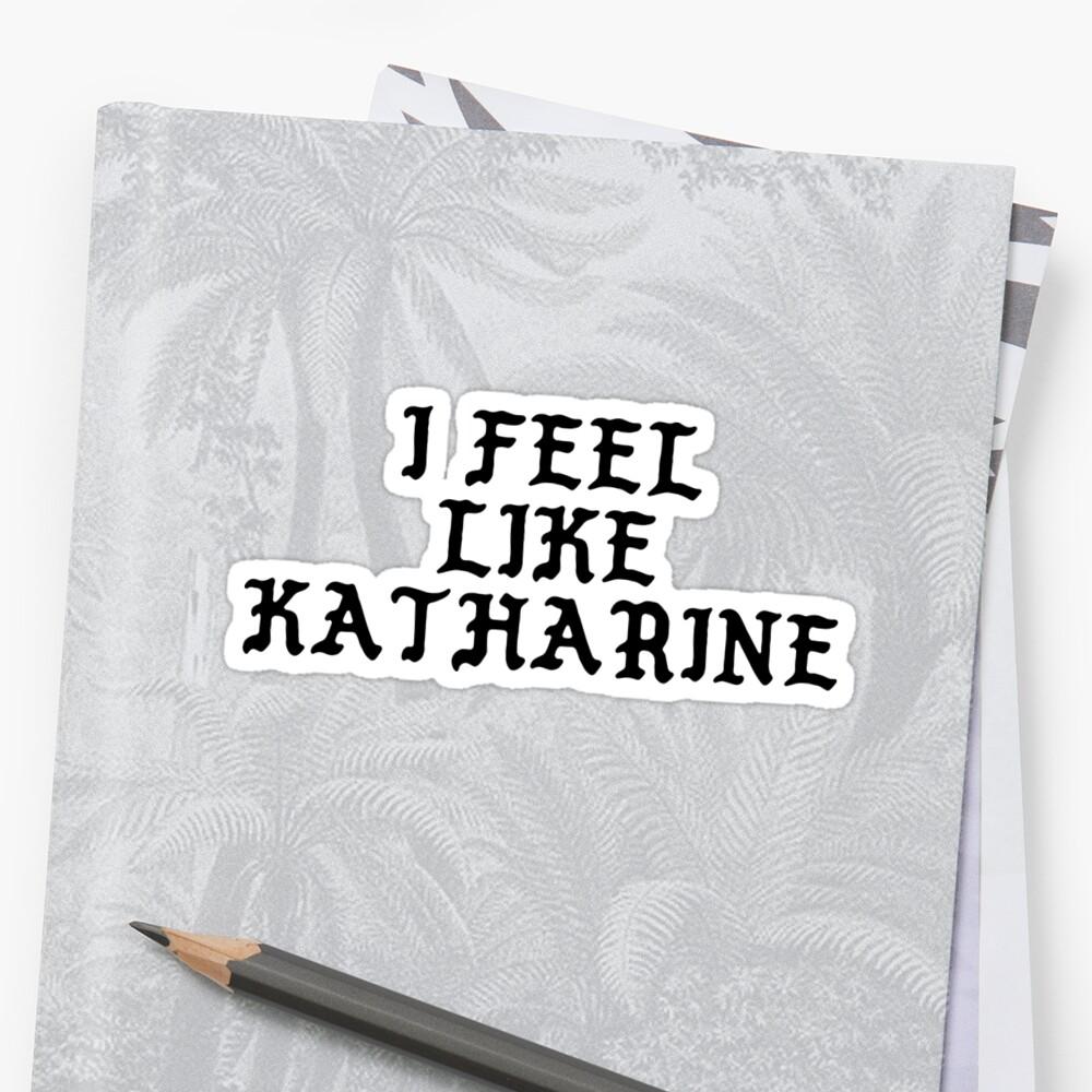 I Feel Like Katharine - Funny PABLO Parody Name Sticker by audesna