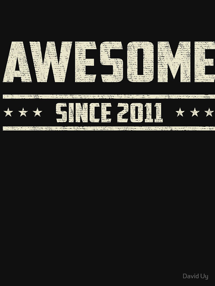 Awesome Since 2011 - Vintage 2011 - Birthday Celebration Gifts by daviduy