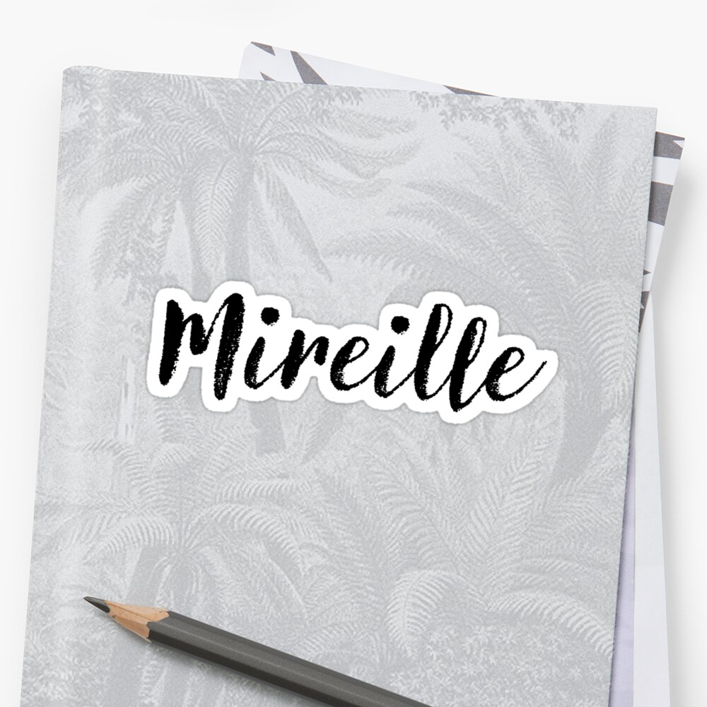 Mireille - Cute Names For Girls Stickers & Shirts by soapnlardvx