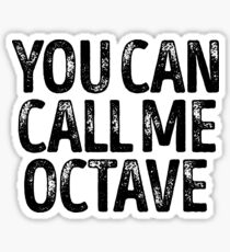 You Can Call Me Octave - Custom Merch Apparel For Kids Sticker