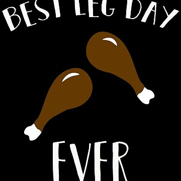 Best Leg Day Ever Funny Gym Turkey Thanksgiving by ccheshiredesign