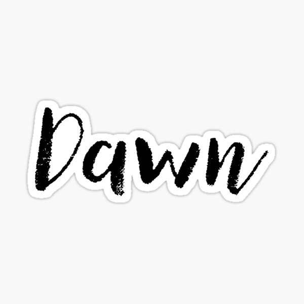Dawn - Name Stickers Tees Birthday Sticker
